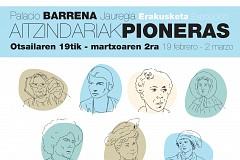 Otsailaren 19tik martxoaren 2ra Aitzindariak-Pioneras proiek